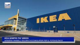 IKEA SEMPRE PIÙ GREEN, VENDERÀ PANNELLI SOLARI E ACCUMULATORI PER FOTOVOLTAICO