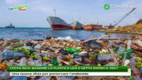 COSTA RICA, BANDIRE LA PLASTICA USA E GETTA ENTRO IL 2021