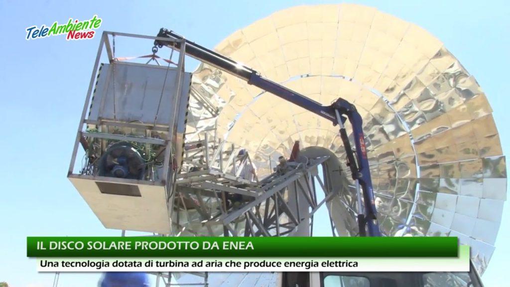 ENERGIA, IL DISCO SOLARE PRODOTTO DAL CENTRO ENEA