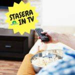 STASERA IN TV, PROGRAMMI DI OGGI SABATO 17 FEBBRAIO 2018. RAI, MEDIASET, LA7, TV8, NOVE E LE ALTRE