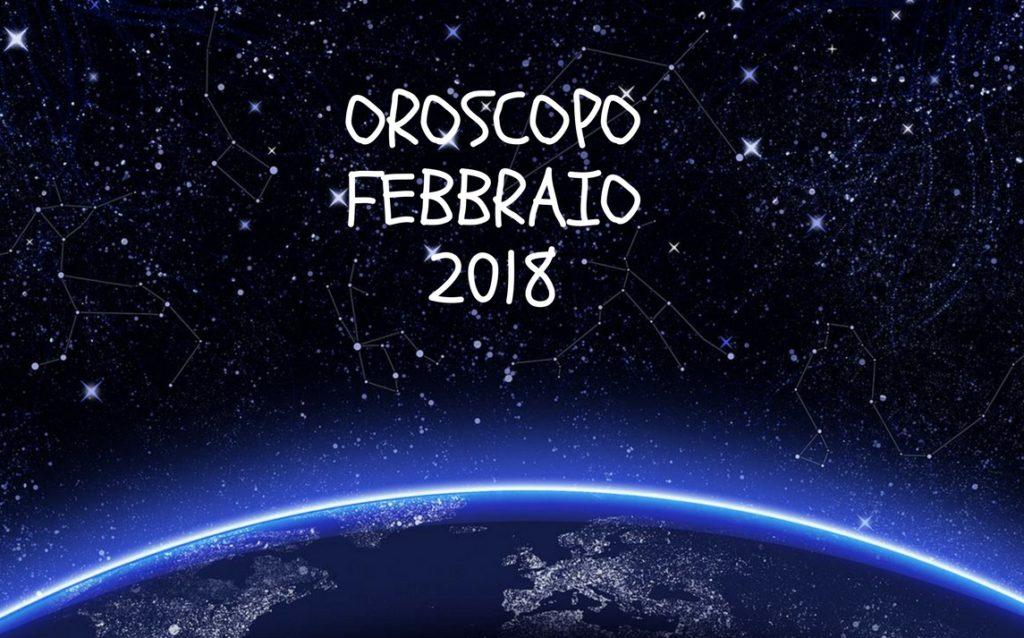 OROSCOPO FEBBRAIO 2018, COSA PREVEDONO LE STELLE? ALTRE CURIOSITÀ SUL VOSTRO SEGNO