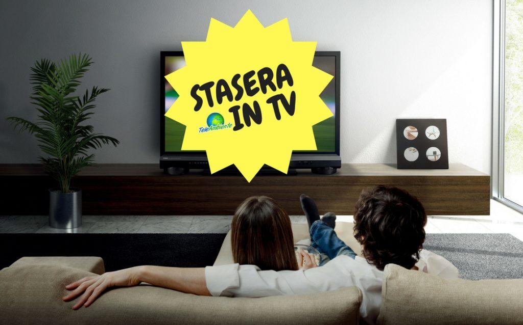 STASERA IN TV, PROGRAMMI DI OGGI MERCOLEDI 27 GIUGNO 2018. RAI, MEDIASET, LA7, TV8, NOVE E LE ALTRE