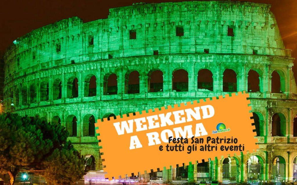 WEEKEND A ROMA, COSA FARE. TUTTI GLI EVENTI DEL 17 E 18 MARZO. SABATO FESTA SAN PATRIZIO