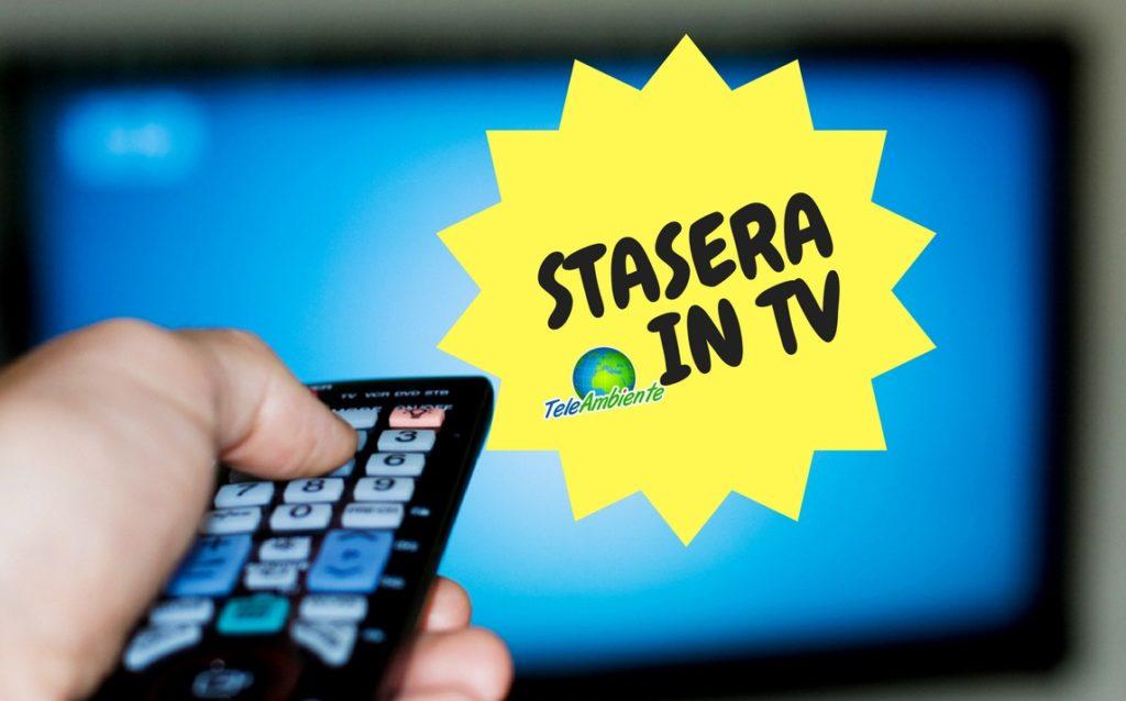 STASERA IN TV, PROGRAMMI DI OGGI SABATO 24 MARZO 2018. RAI, MEDIASET, LA7, TV8, NOVE E LE ALTRE