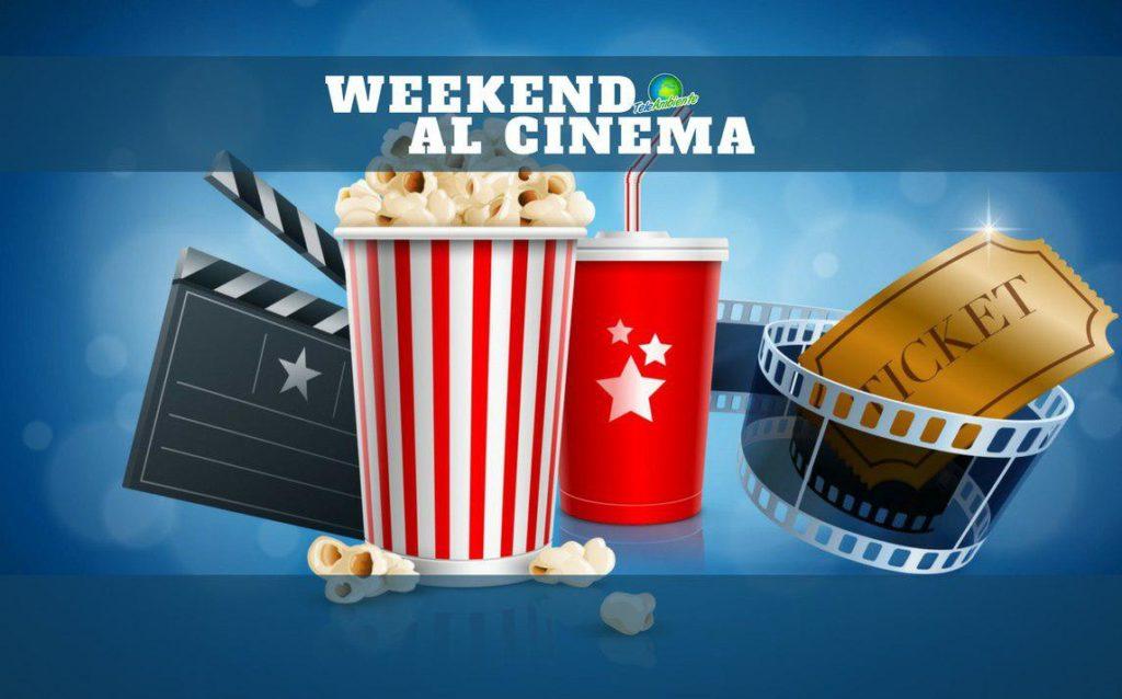 TUTTI I FILM DEL WEEKEND, COSA VEDERE AL CINEMA