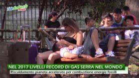 LIVELLI RECORD PER I GAS SERRA NEL 2017, IL TERZO ANNO PIU' CALDO DI SEMPRE
