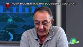 ROMA MULTIETNICA, TRA SGOMBERI E CULTURA