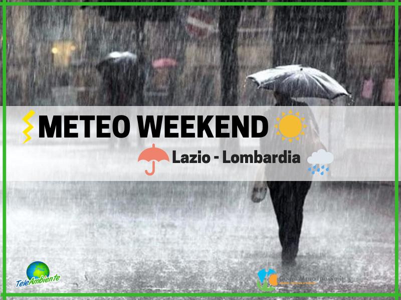 METEO WEEKEND, LAZIO E LOMBARDIA. TUTTE LE INFORMAZIONI