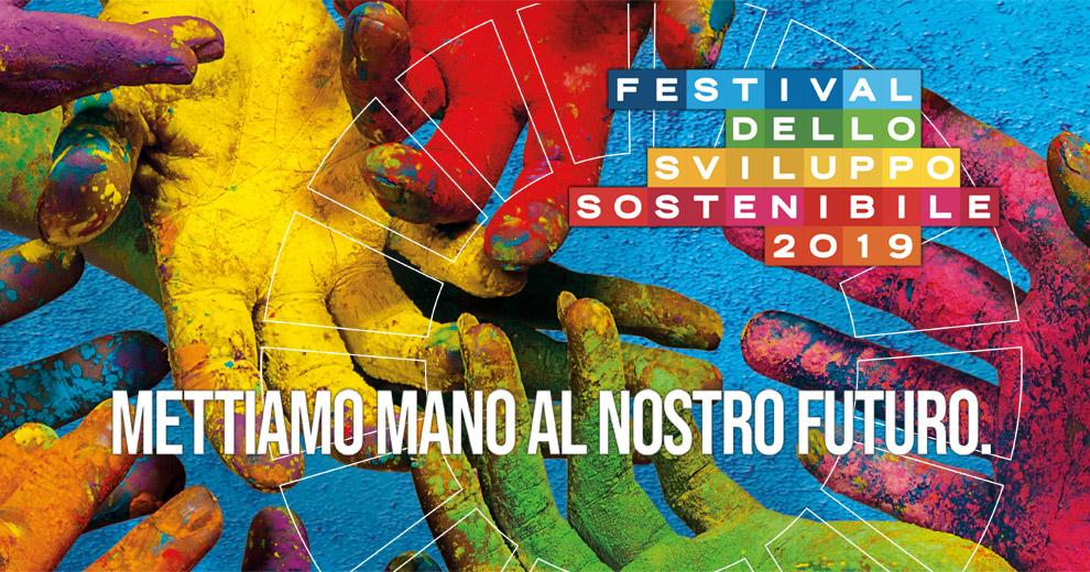 Festival dello Sviluppo Sostenibile 2019, mettiamo mano al nostro futuro. Programma completo