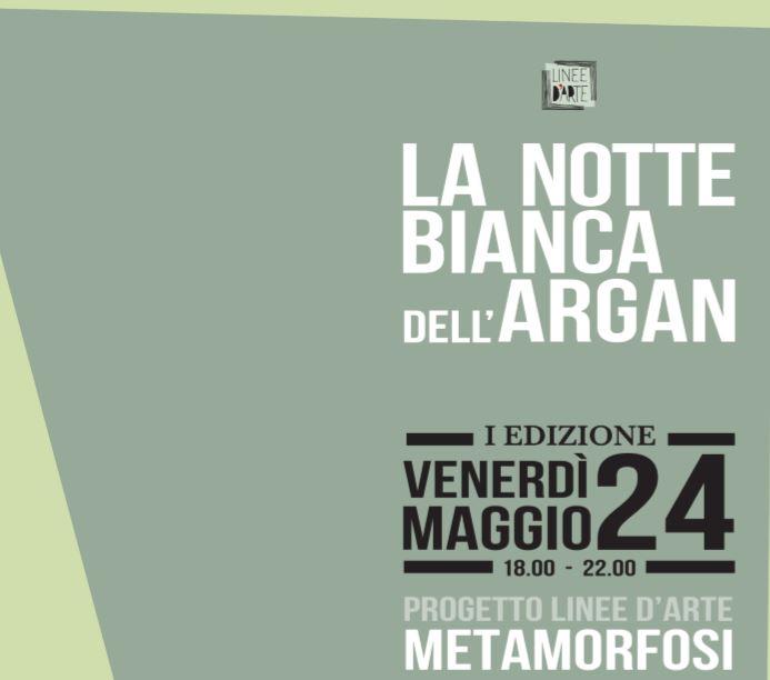 "Notte Bianca dell'Argan, venerdì 24 maggio appuntamento con ""Linee d'arte"""