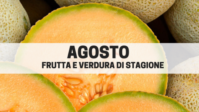 frutta e verdura agosto
