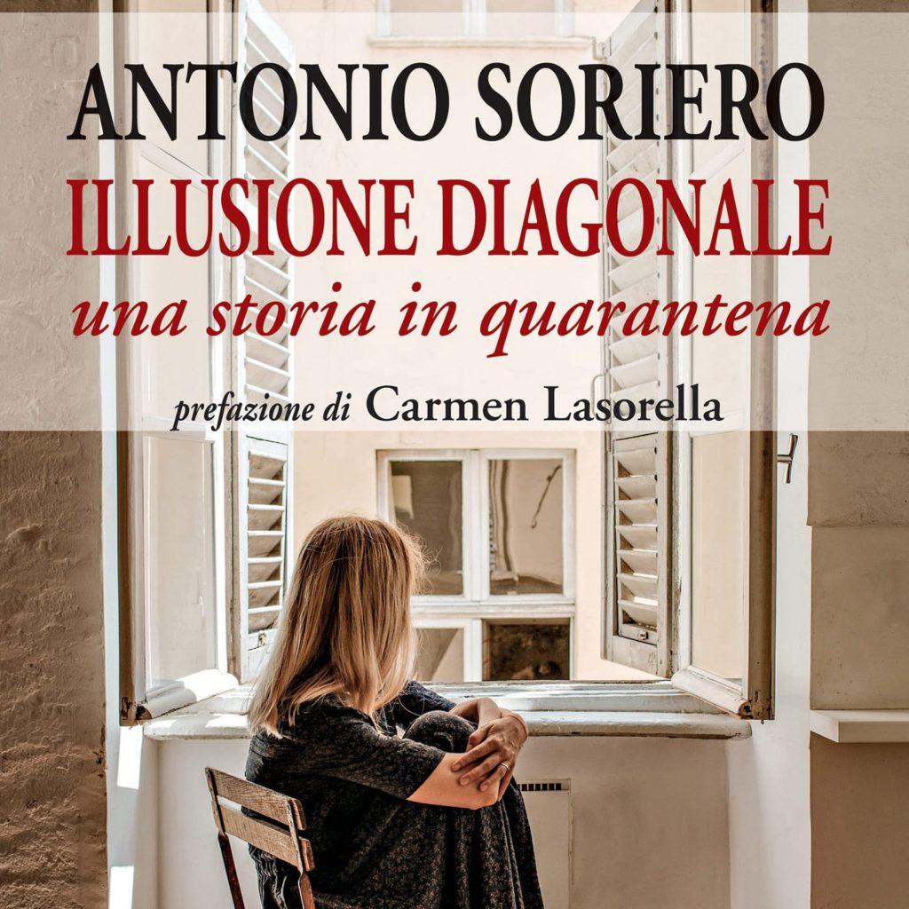 """È uscito """"Illusione diagonale"""", il nuovo romanzo di Antonio Soriero ambientato nell'Italia del lockdown"""