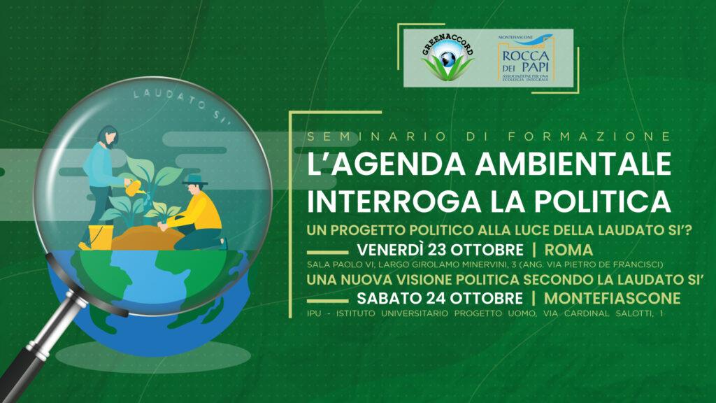 L'agenda ambientale interroga la politica, un progetto alla luce del Laudato Sì. Evento 23-24 ottobre